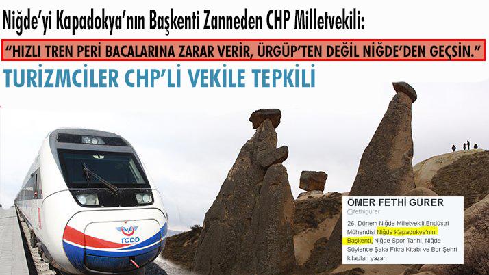 CHP Milletvekili Hızlı Tren Ürgüpten Değil Niğdeden