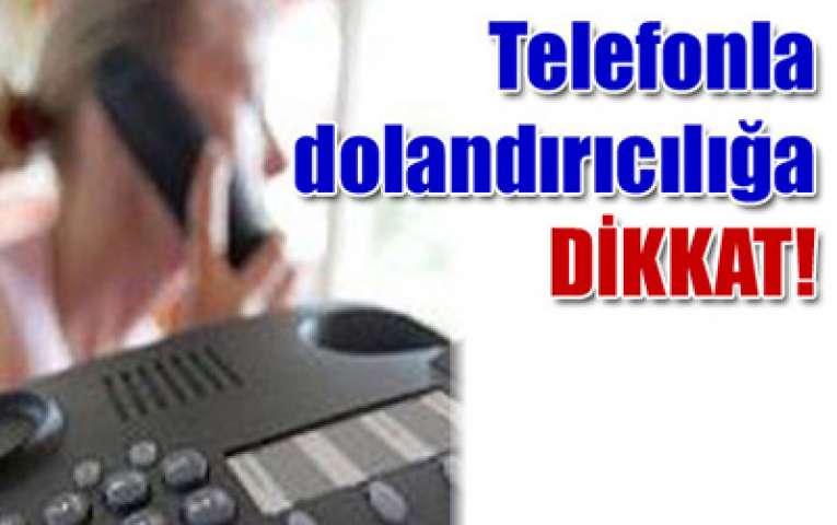 Telefon dolandırıcıları Ürgüp Telefonlarına