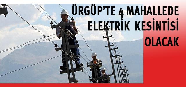 Ürgüp'te 4 Mahallede Elektrikler Kesilecek