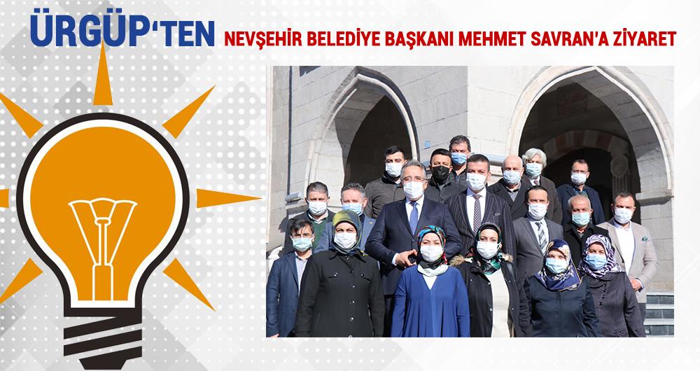 Nevşehir Belediye Başkanı Mehmet Savran'a ziyaret