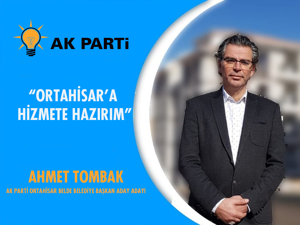 Ahmet Tombak Ortahisar'a Hizmete Hazırım dedi