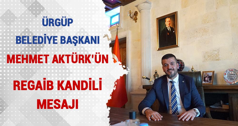 Ürgüp Belediye Başkanı Mehmet Aktürk'ün Regaib Kandili Mesajı