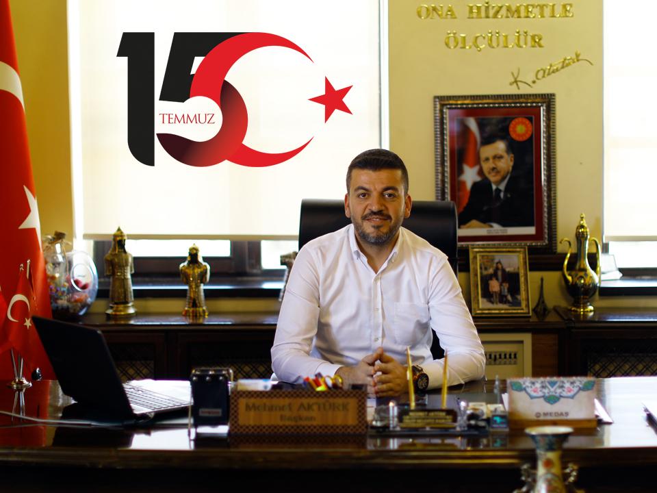 Başkan Aktürk'ün Demokrasi ve Milli Birlik Günü Mesajı