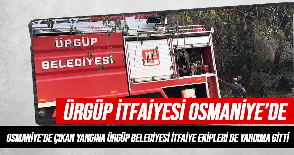 Ürgüp İtfaiyesi Osmaniye'deki Yangını Söndürmeye Yardıma Gitti