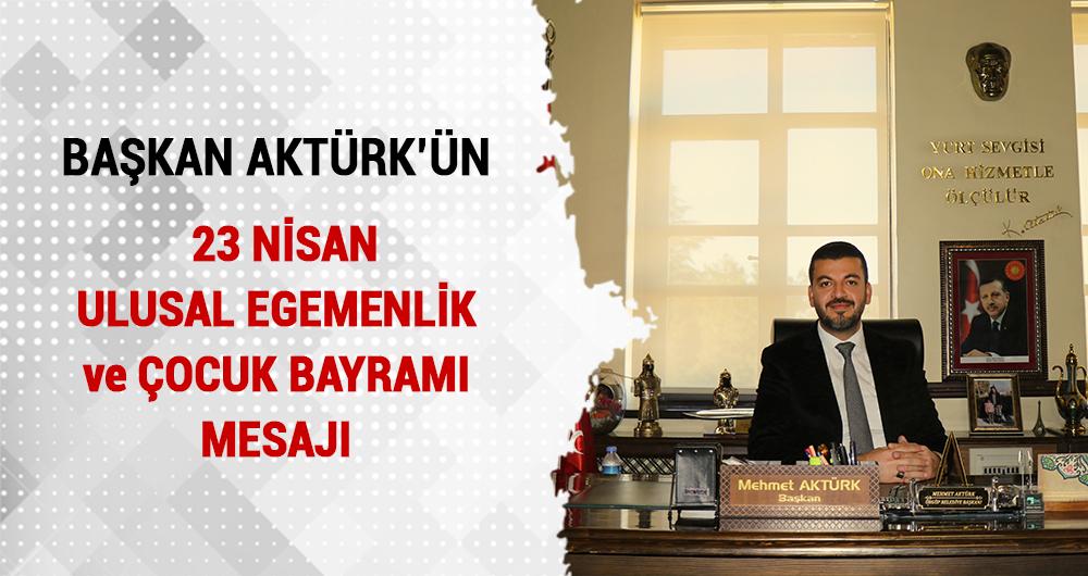 Başkan Aktürk'ün 23 Nisan Mesajı