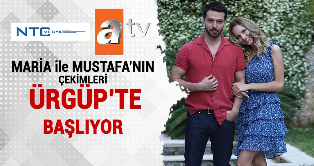 atv'nin yeni dizisi 'Maria ile Mustafa'nın çekimleri Ürgüp'te başlıyor