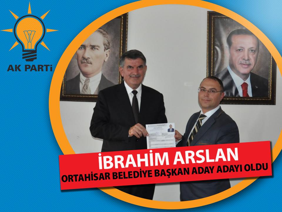 İbrahim Arslan Ortahisar için başvurdu