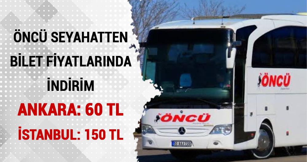 Öncü Seyahatten İstanbul ve Ankara bilet fiyatlarında indirim