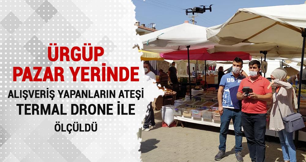 Ürgüp'te pazar alışverişi yapanların ateşi drone ile ölçüldü