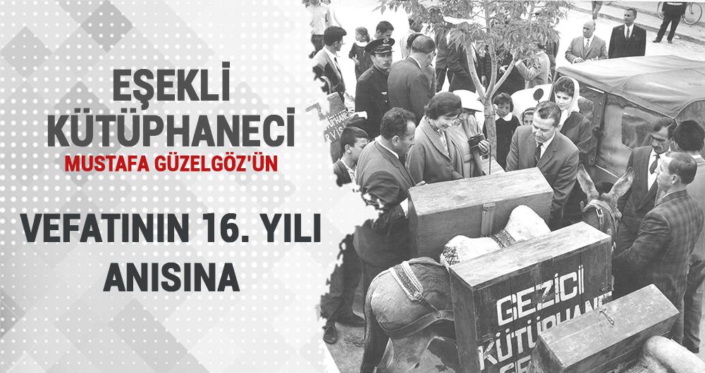Eşekli Kütüphaneci Mustafa Güzelgöz'ün vefatının 16. yılı