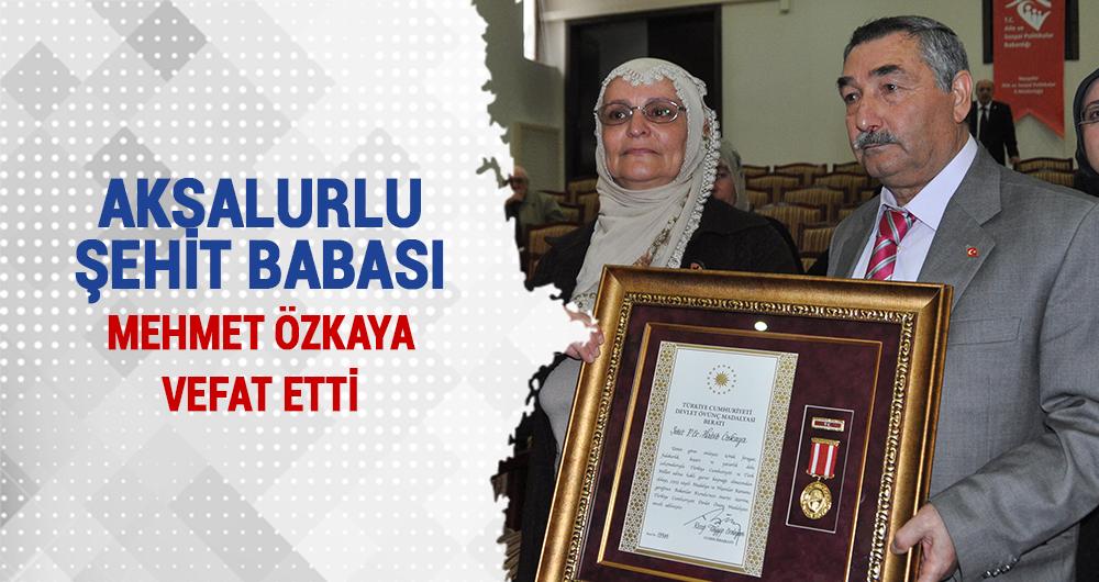 Aksalurlu Şehit Babası Mehmet Özkaya Vefat Etti