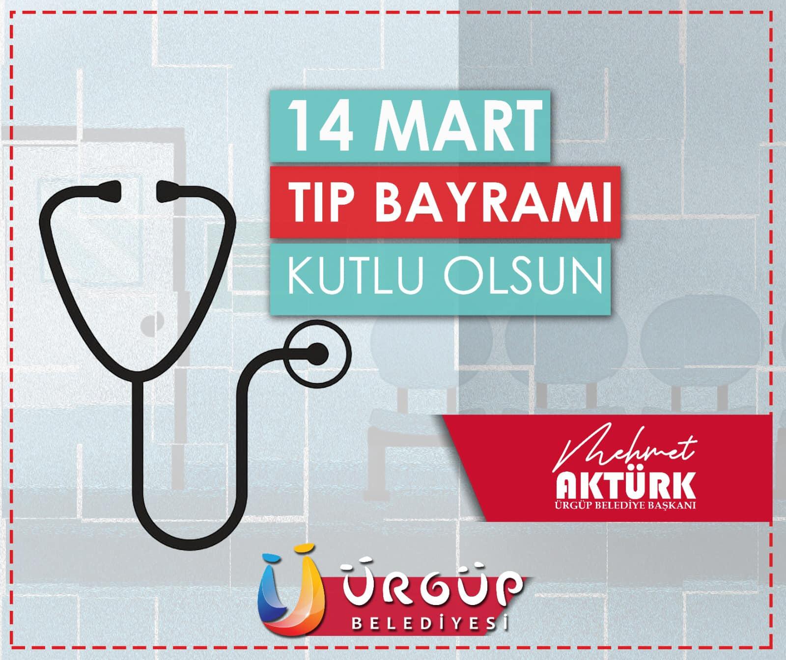 Ürgüp Belediye Başkanı Mehmet Aktürk'ün 14 Mart Tıp Bayramı Mesajı