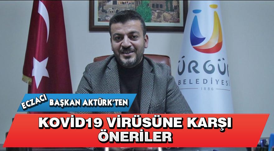 Eczacı Başkan Aktürk'ten Kovid19 virüsüne karşı öneriler